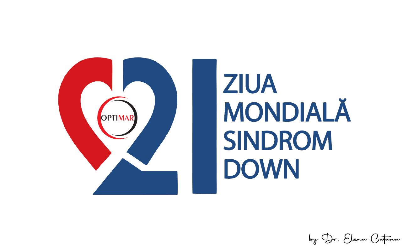 ZIUA MONDIALĂ A SINDROMULUI DOWN